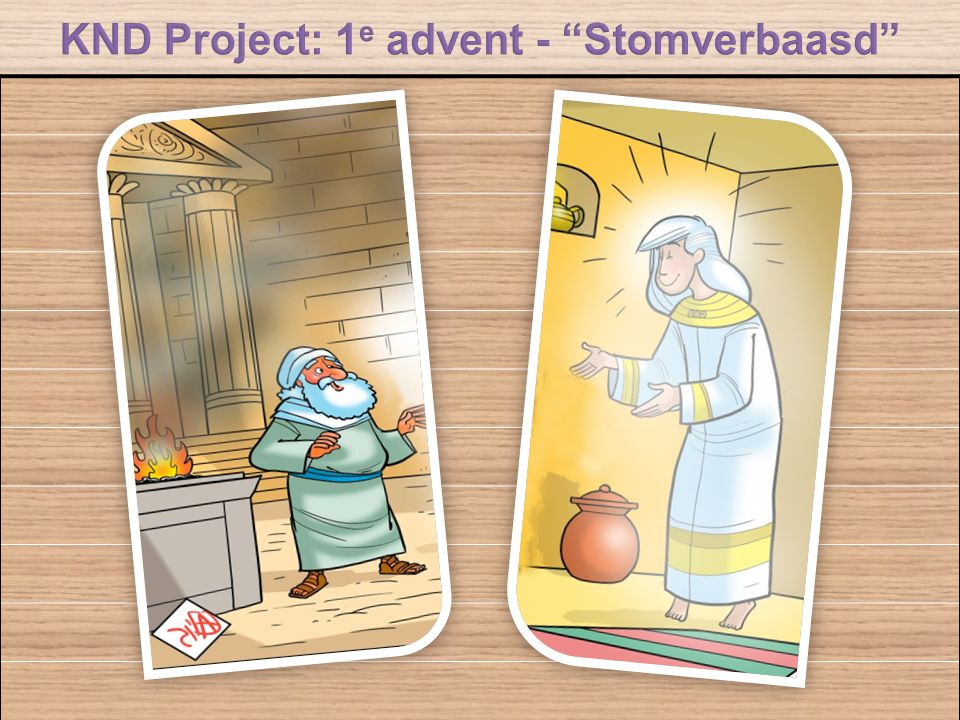 KND Project: 1e advent - Stomverbaasd