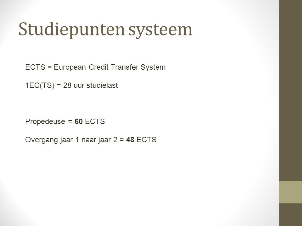 Studiepunten systeem ECTS = European Credit Transfer System