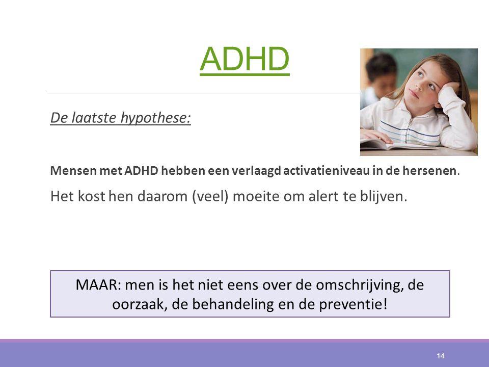 ADHD De laatste hypothese: