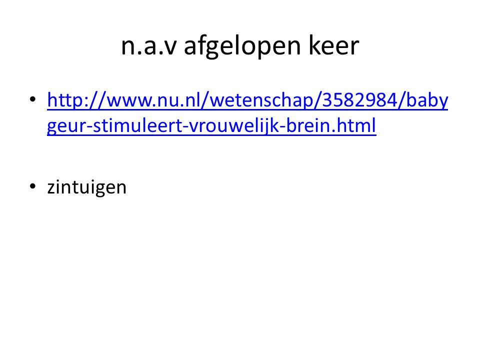 n.a.v afgelopen keer http://www.nu.nl/wetenschap/3582984/babygeur-stimuleert-vrouwelijk-brein.html.