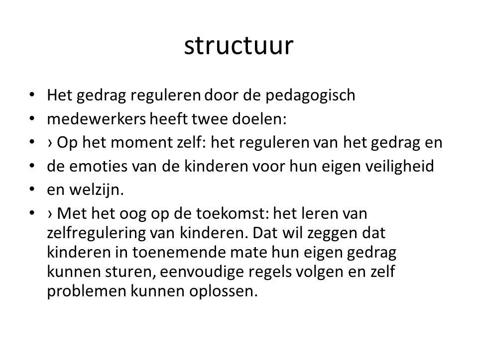 structuur Het gedrag reguleren door de pedagogisch