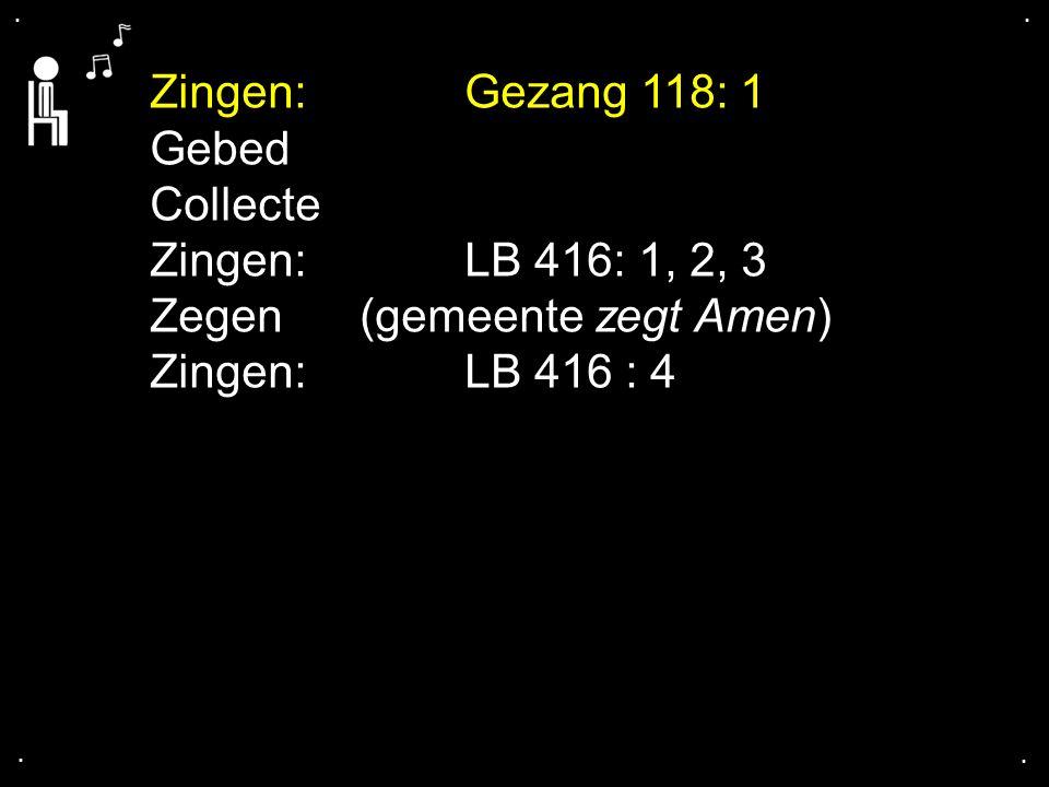 Zegen (gemeente zegt Amen) Zingen: LB 416 : 4