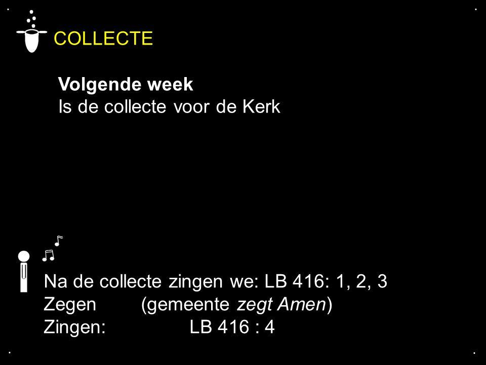 COLLECTE Volgende week Is de collecte voor de Kerk