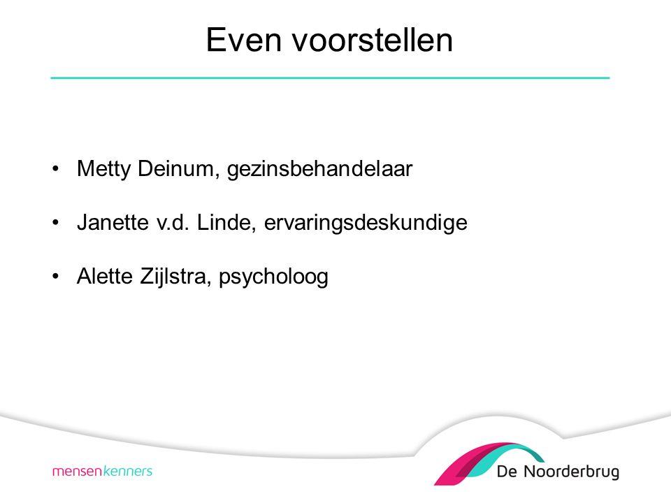 Even voorstellen Metty Deinum, gezinsbehandelaar