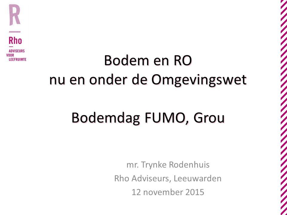 Bodem en RO nu en onder de Omgevingswet Bodemdag FUMO, Grou