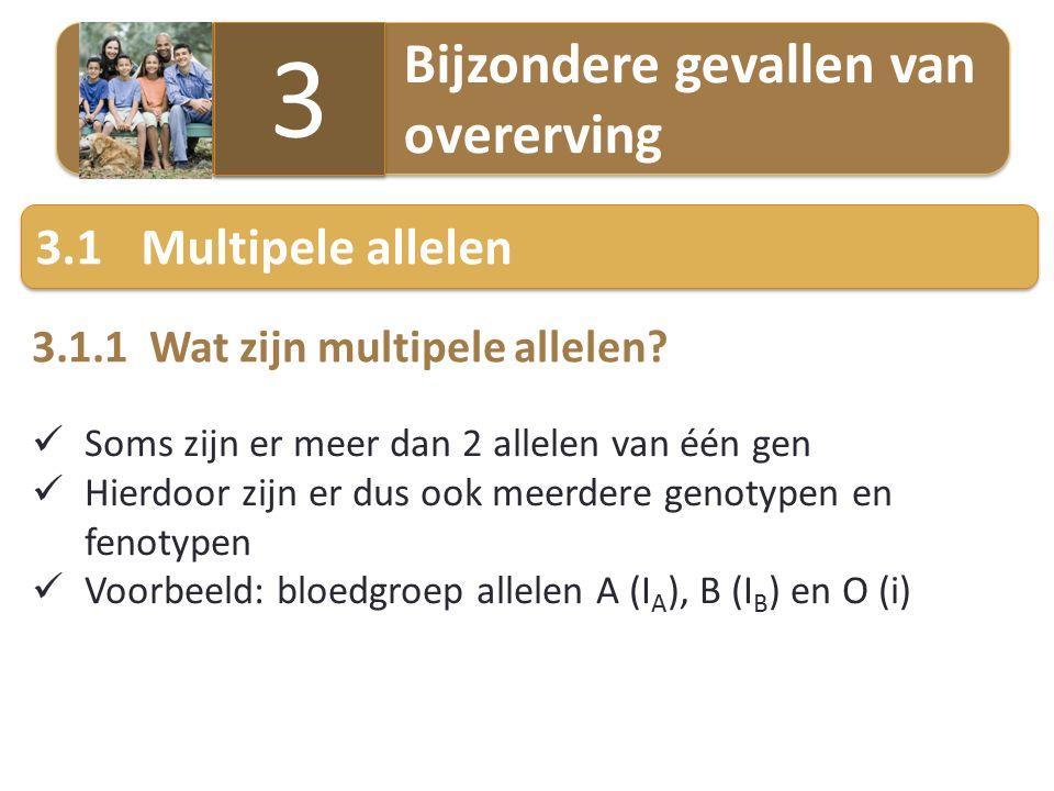 3 3.1 Multipele allelen 3.1.1 Wat zijn multipele allelen