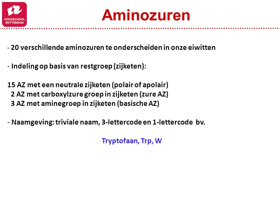 Aminozuren Indeling op basis van restgroep (zijketen):