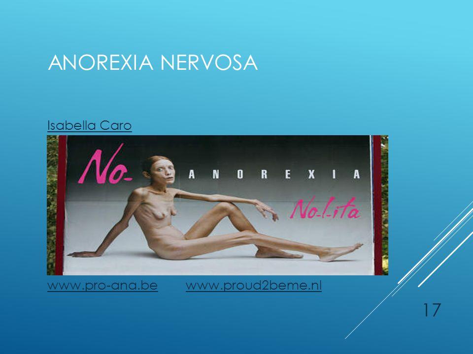Anorexia nervosa Isabella Caro www.pro-ana.be www.proud2beme.nl
