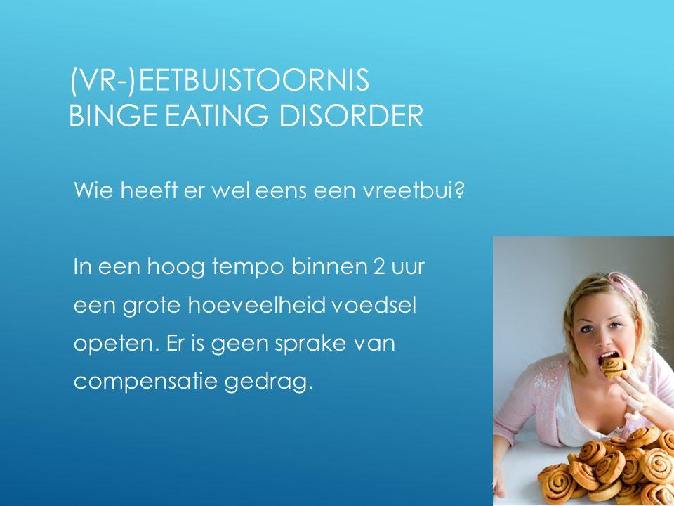 (Vr-)eetbuistoornis binge eating disorder