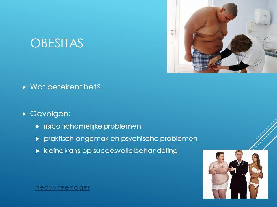 Obesitas Wat betekent het Gevolgen: risico lichamelijke problemen