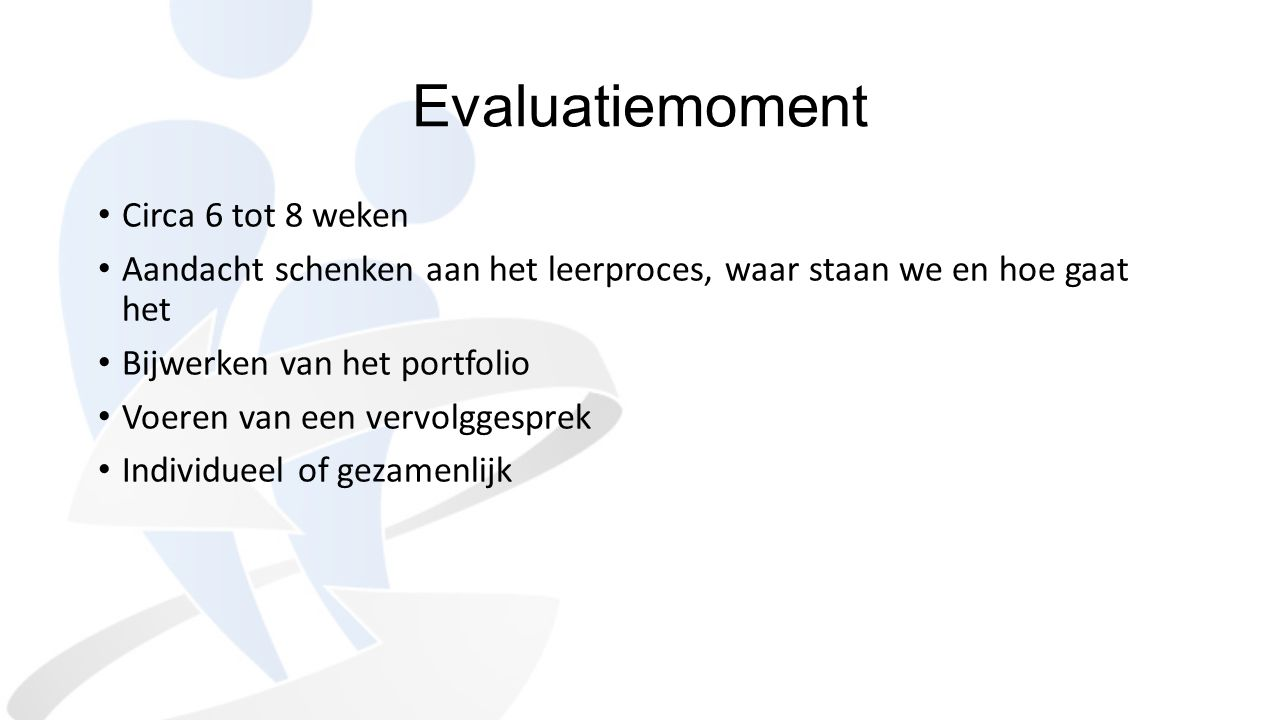 Evaluatiemoment Circa 6 tot 8 weken