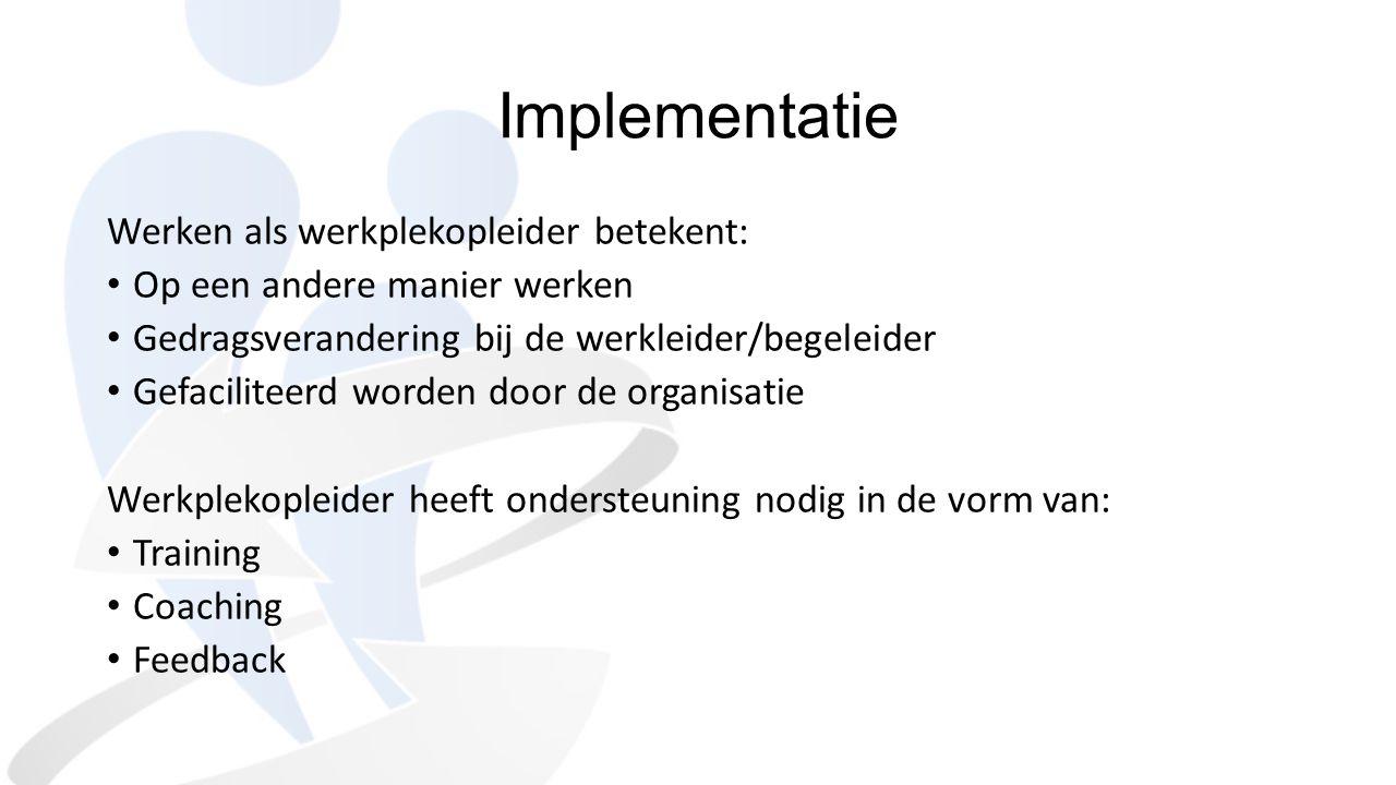 Implementatie Werken als werkplekopleider betekent: