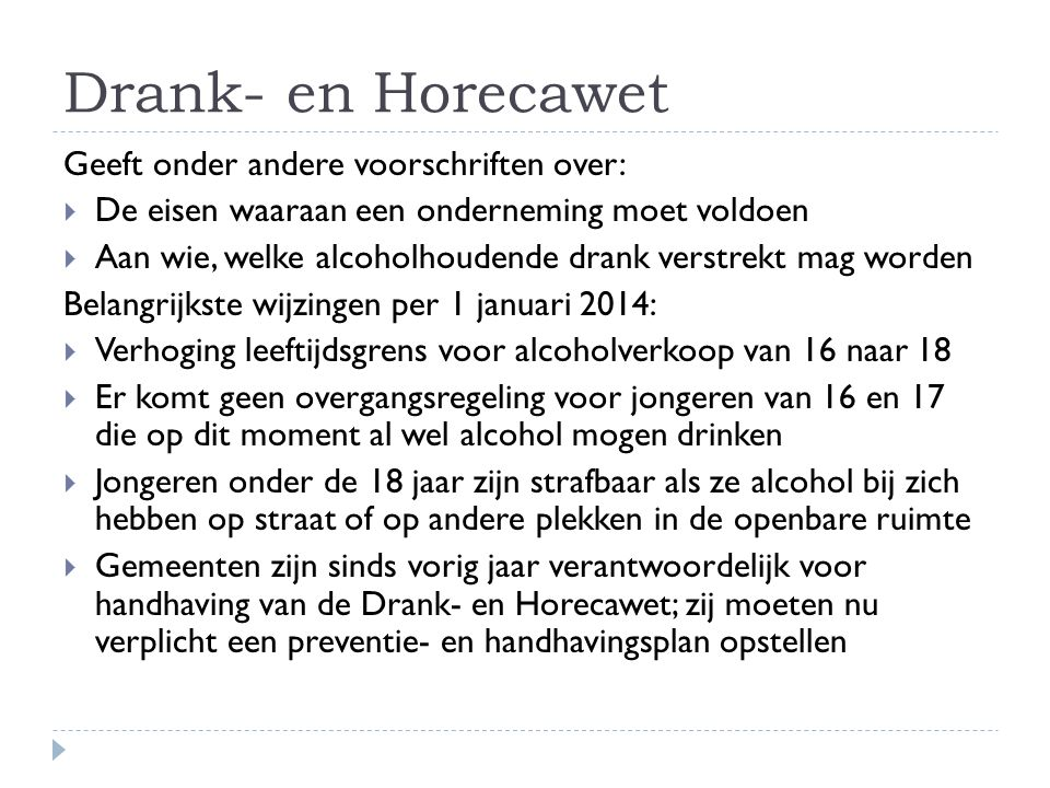 Drank- en Horecawet Geeft onder andere voorschriften over: