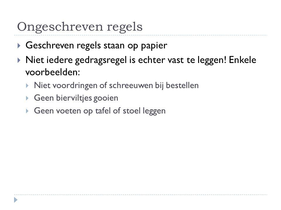 Ongeschreven regels Geschreven regels staan op papier