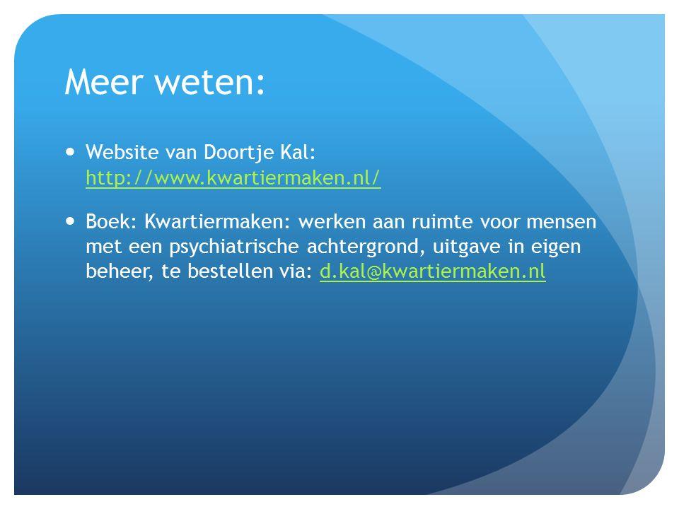 Meer weten: Website van Doortje Kal: http://www.kwartiermaken.nl/