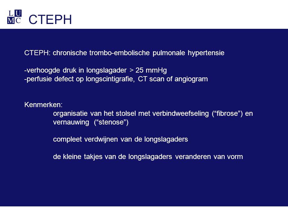 CTEPH CTEPH: chronische trombo-embolische pulmonale hypertensie