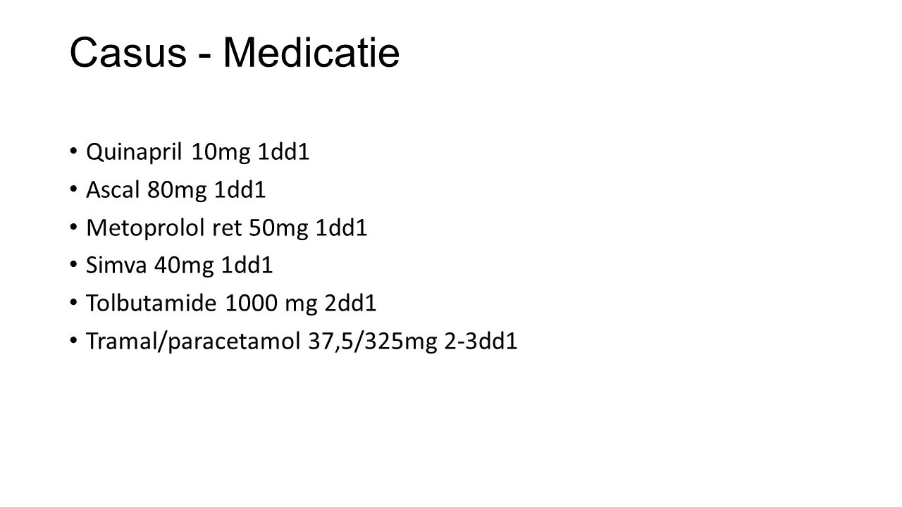 Casus - Medicatie Quinapril 10mg 1dd1 Ascal 80mg 1dd1