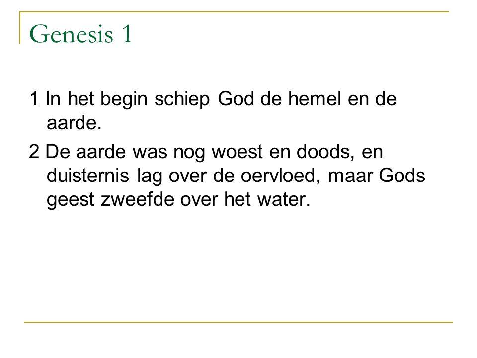 Genesis 1 1 In het begin schiep God de hemel en de aarde.