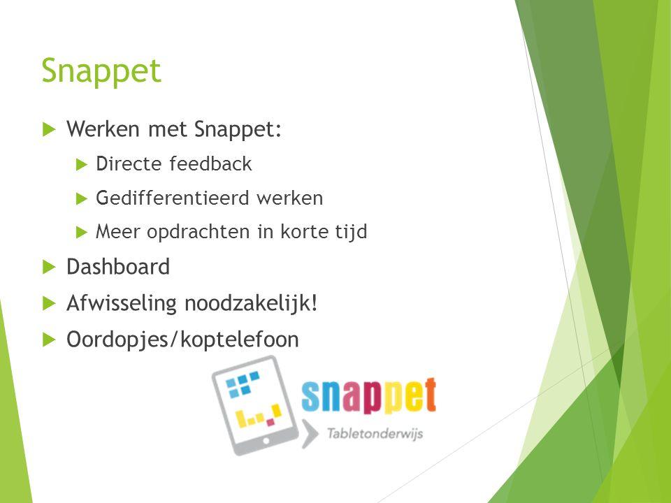 Snappet Werken met Snappet: Dashboard Afwisseling noodzakelijk!