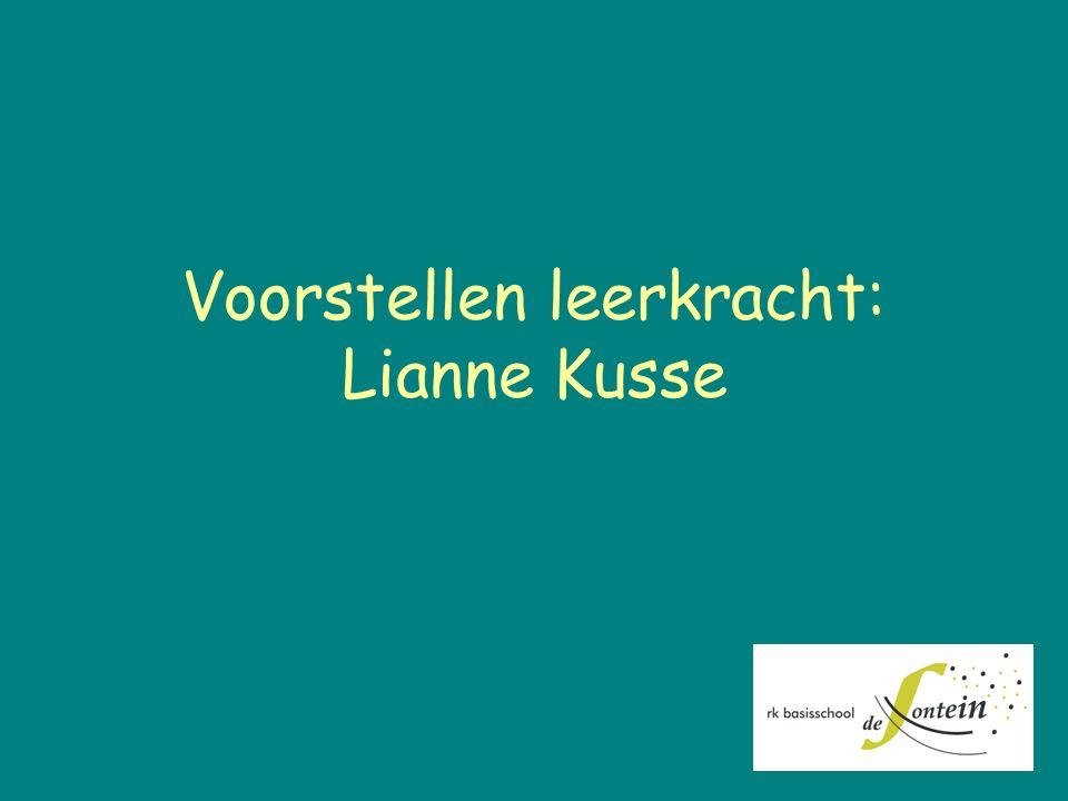 Voorstellen leerkracht: Lianne Kusse