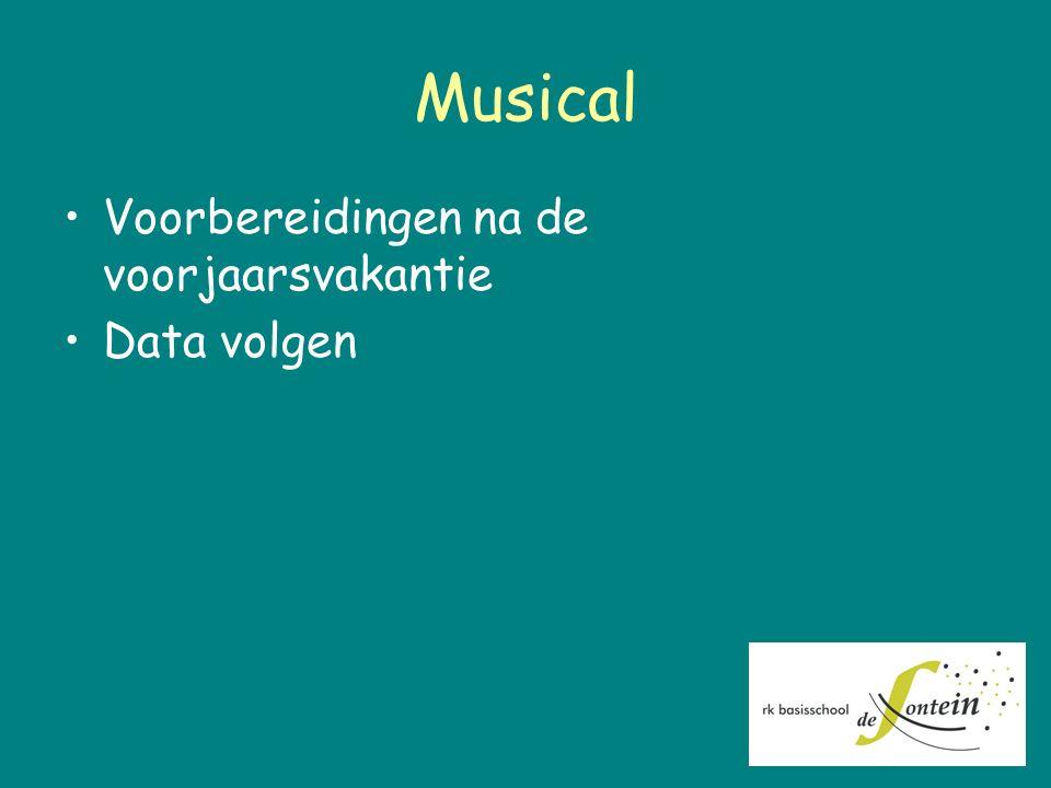 Musical Voorbereidingen na de voorjaarsvakantie Data volgen