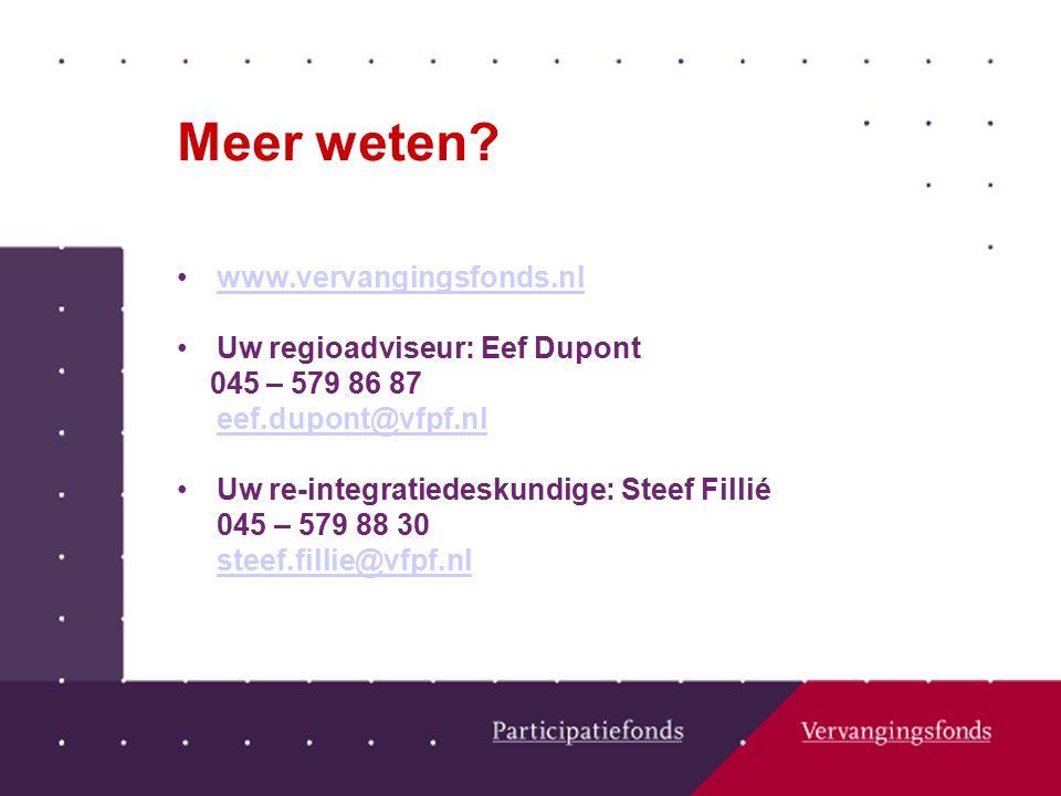 Meer weten www.vervangingsfonds.nl Uw regioadviseur: Eef Dupont