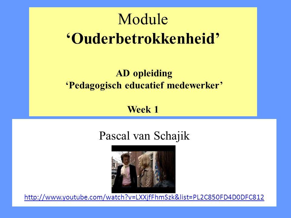 Module 'Ouderbetrokkenheid' AD opleiding 'Pedagogisch educatief medewerker' Week 1