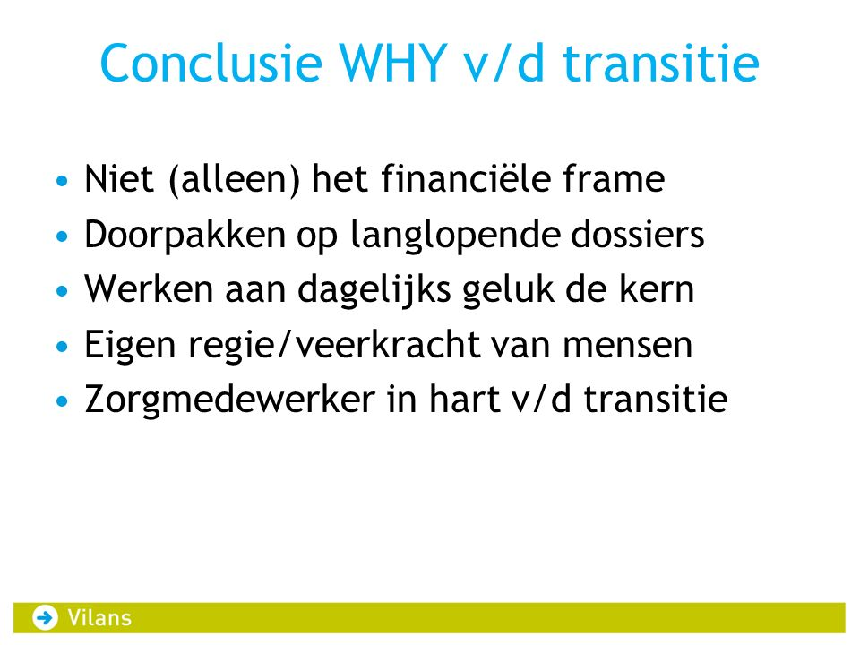Conclusie WHY v/d transitie