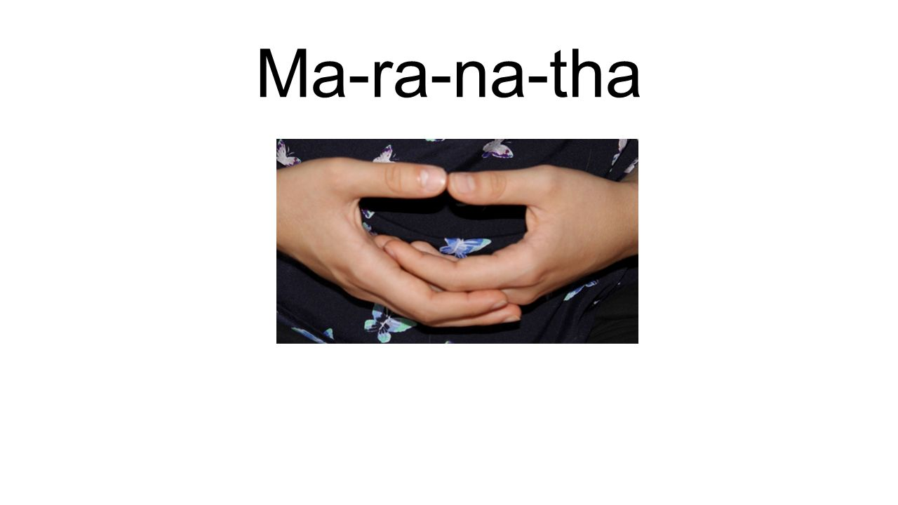 Ma-ra-na-tha