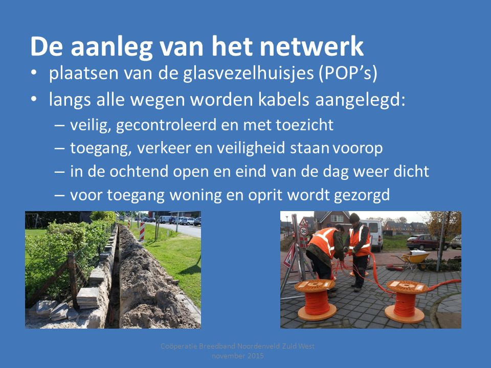 De aanleg van het netwerk