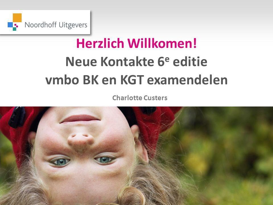 Herzlich Willkomen! Neue Kontakte 6e editie vmbo BK en KGT examendelen