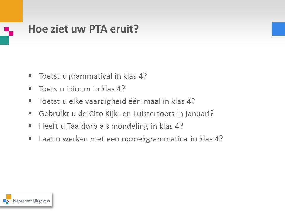 Hoe ziet uw PTA eruit Toetst u grammatical in klas 4