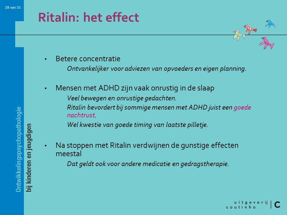 Ritalin: het effect Betere concentratie