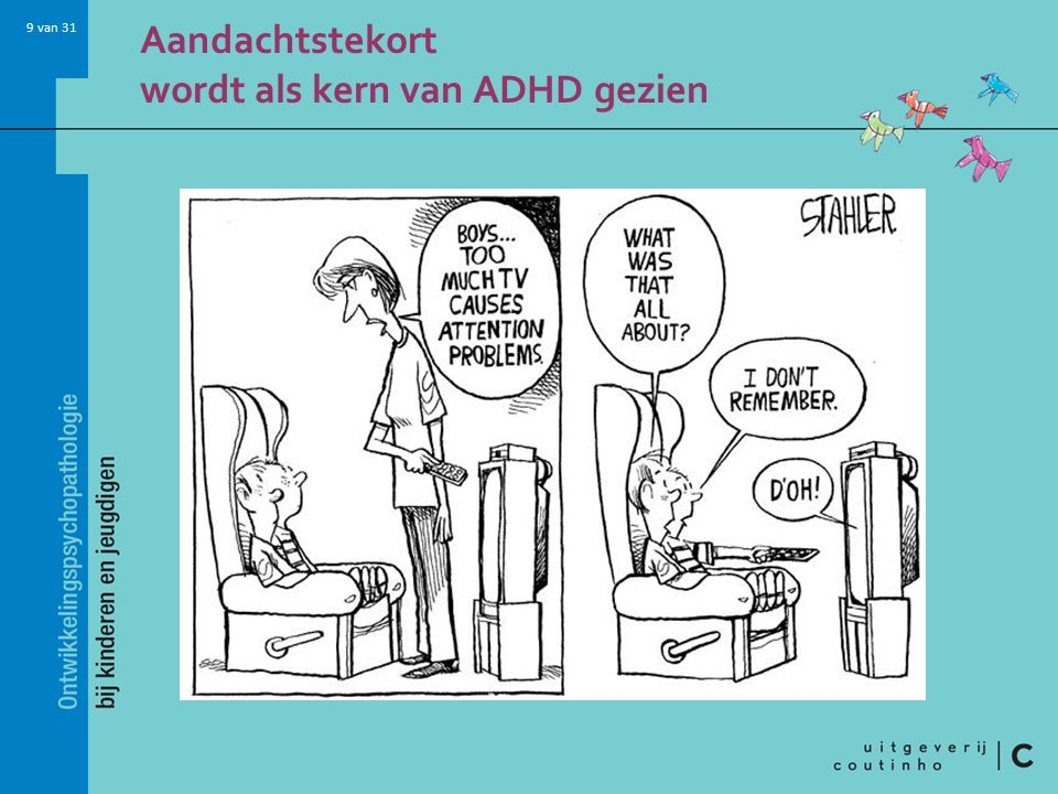 Aandachtstekort wordt als kern van ADHD gezien
