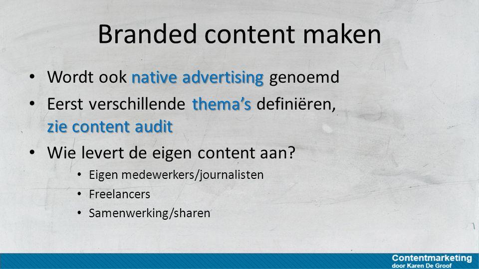 Branded content maken Wordt ook native advertising genoemd