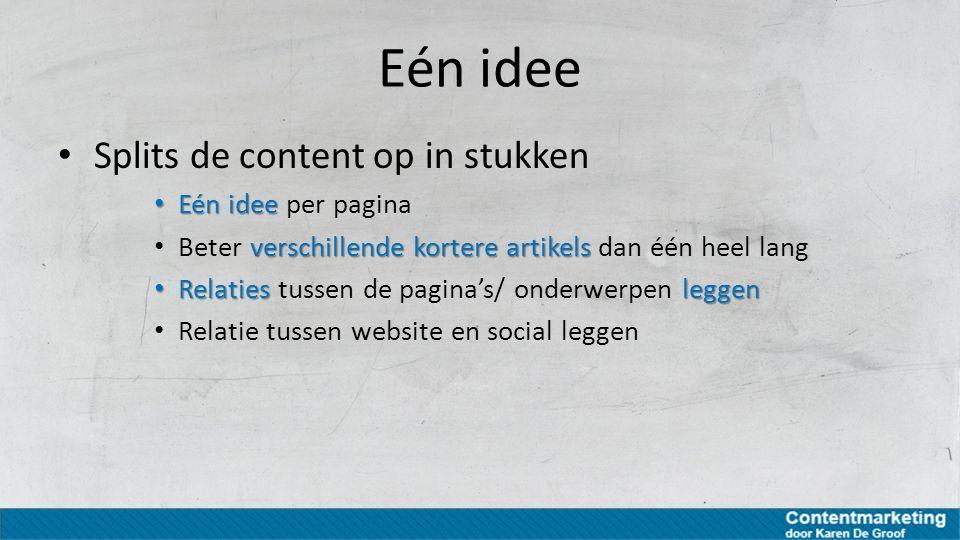 Eén idee Splits de content op in stukken Eén idee per pagina