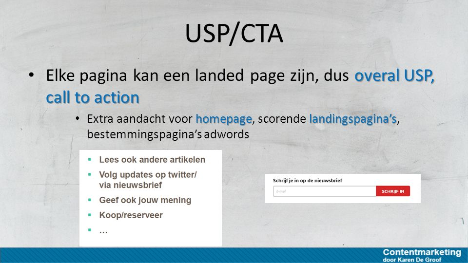 USP/CTA Elke pagina kan een landed page zijn, dus overal USP, call to action.