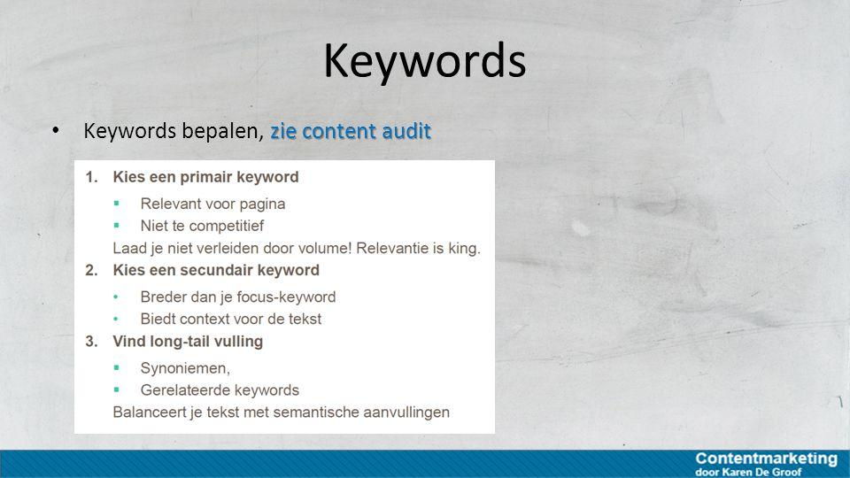 Keywords Keywords bepalen, zie content audit
