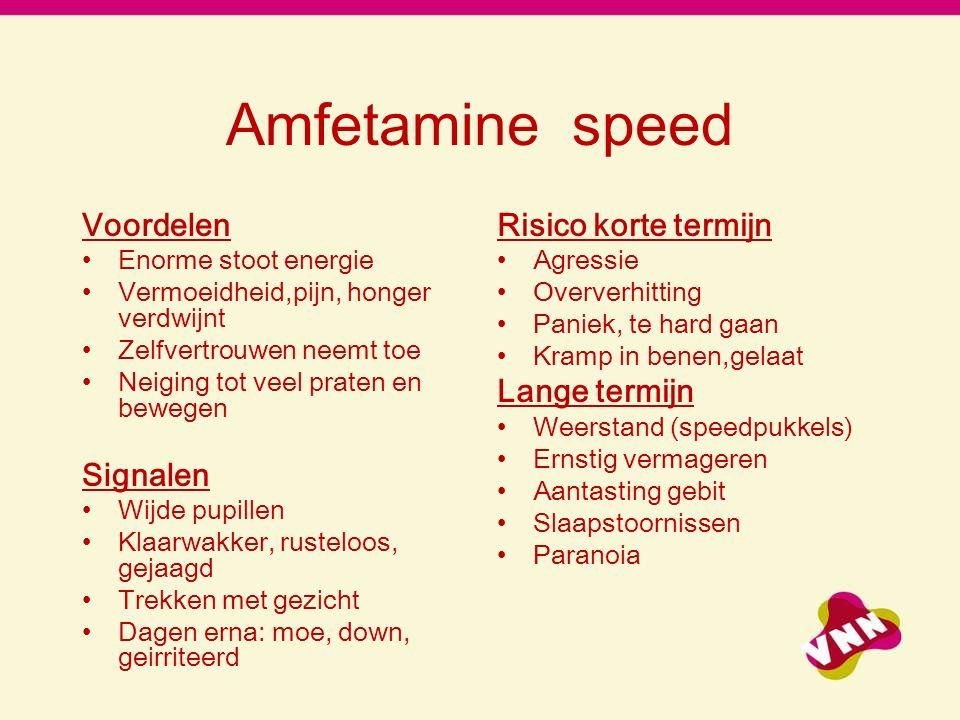 Amfetamine speed Voordelen Signalen Risico korte termijn Lange termijn