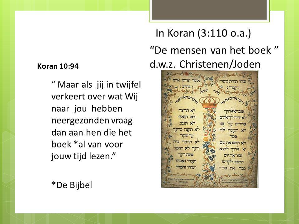 In Koran (3:110 o.a.) De mensen van het boek d.w.z. Christenen/Joden. Koran 10:94.