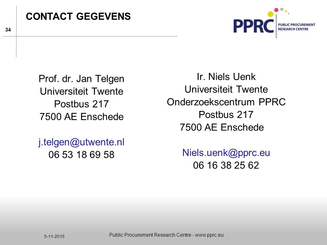 Onderzoekscentrum PPRC Postbus 217 7500 AE Enschede Niels.uenk@pprc.eu