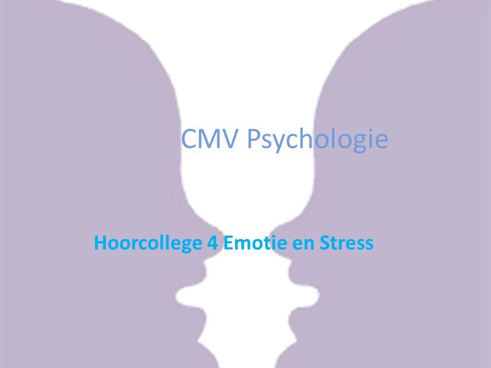 Hoorcollege 4 Emotie en Stress