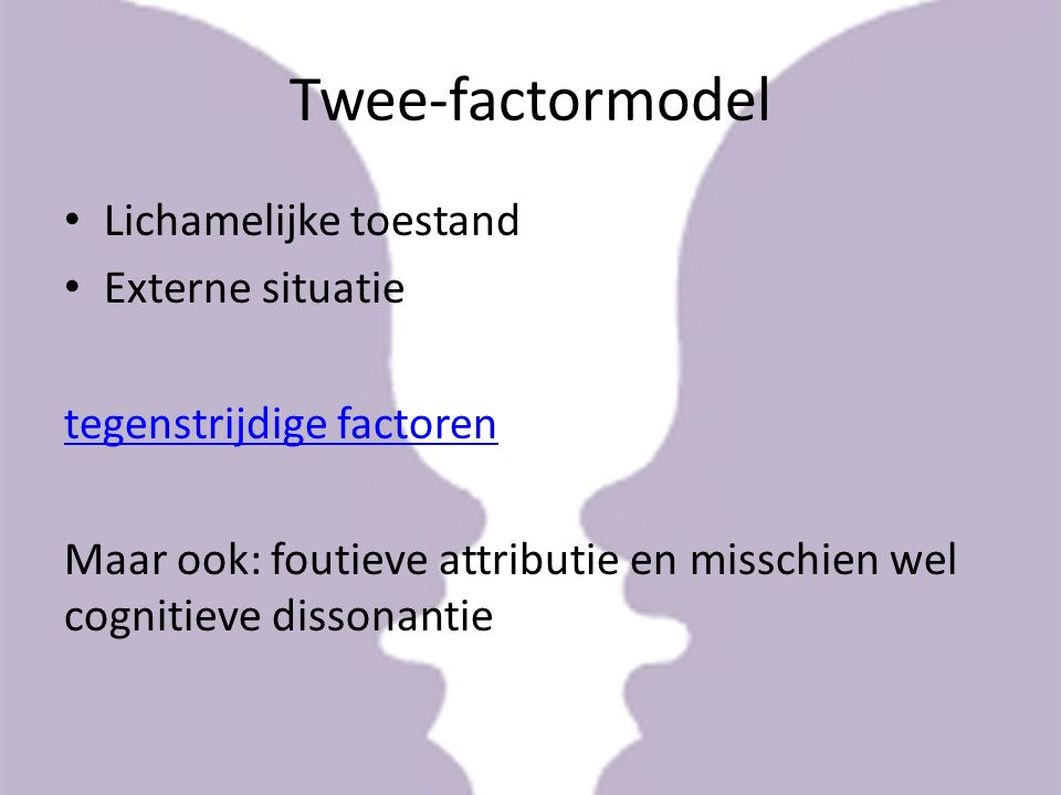 Twee-factormodel Lichamelijke toestand Externe situatie