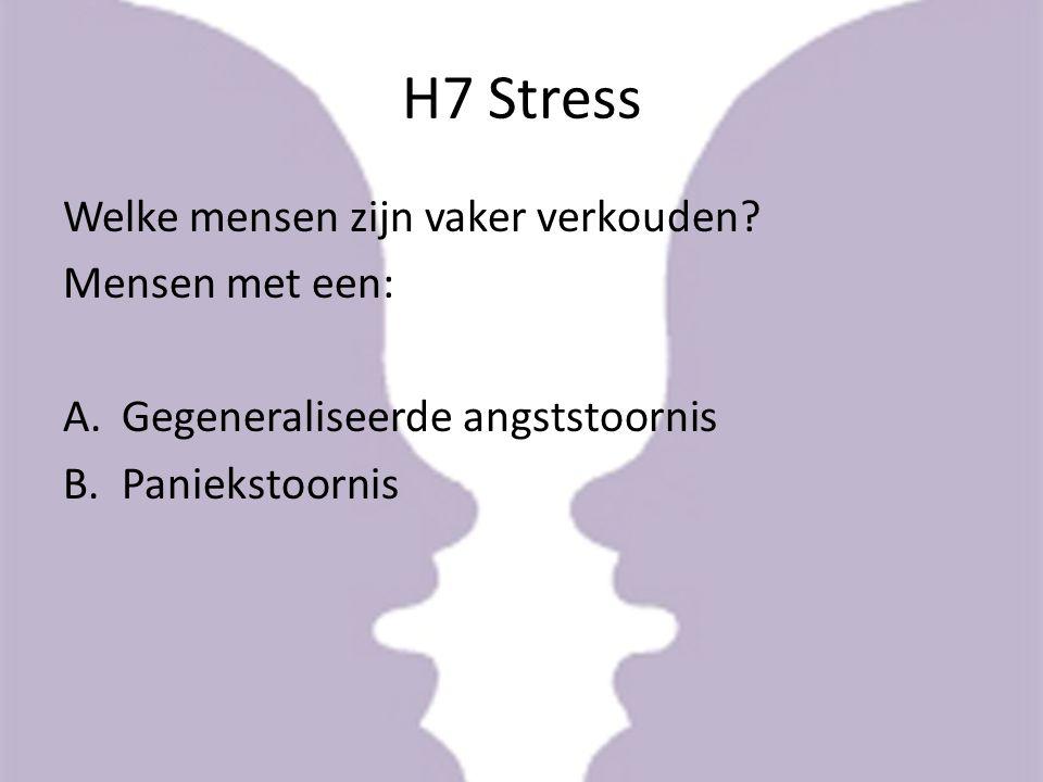 H7 Stress Welke mensen zijn vaker verkouden Mensen met een: