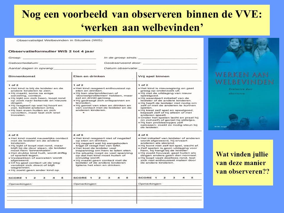 Nog een voorbeeld van observeren binnen de VVE: 'werken aan welbevinden'