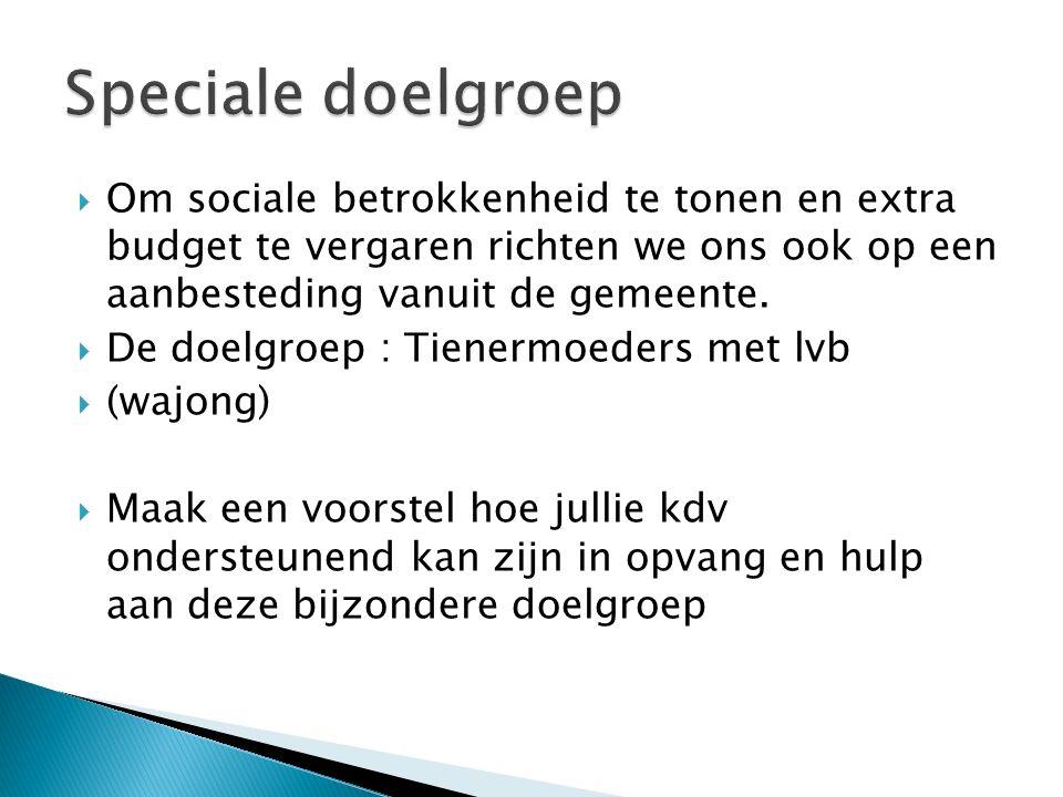 Speciale doelgroep Om sociale betrokkenheid te tonen en extra budget te vergaren richten we ons ook op een aanbesteding vanuit de gemeente.