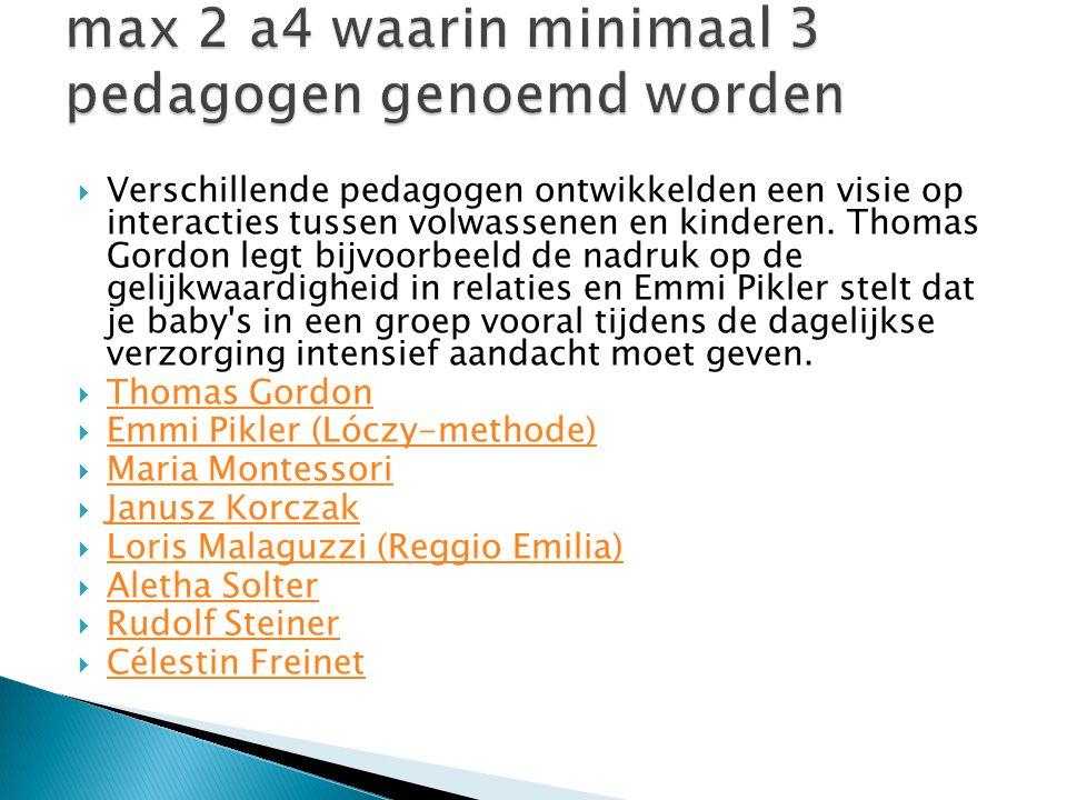 max 2 a4 waarin minimaal 3 pedagogen genoemd worden