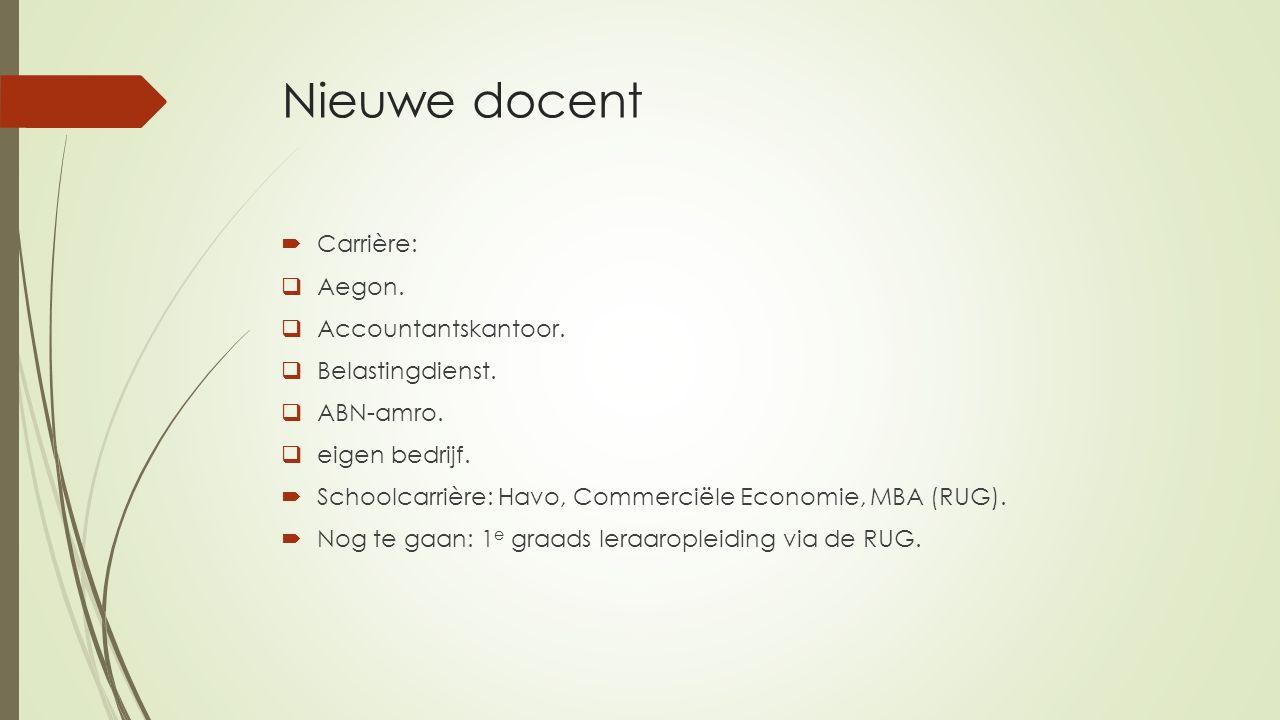 Nieuwe docent Carrière: Aegon. Accountantskantoor. Belastingdienst.