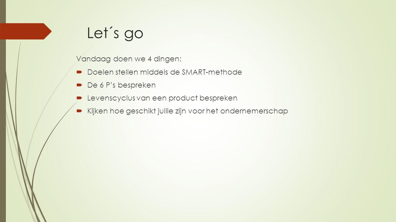 Let´s go Vandaag doen we 4 dingen: