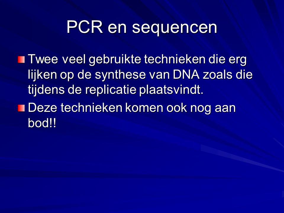 PCR en sequencen Twee veel gebruikte technieken die erg lijken op de synthese van DNA zoals die tijdens de replicatie plaatsvindt.